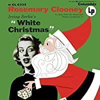 Irving Berlin's White Christmas (Expanded Edition) by Rosemary Clooney (2014-02-01)