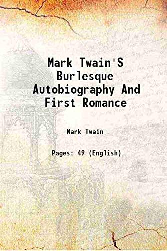 Mark Twain's burlesque autobiography and first romance 1871