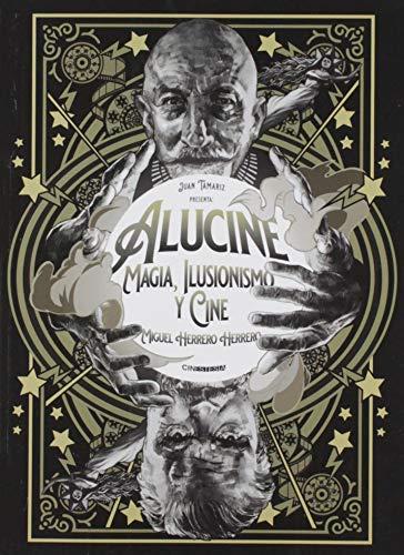 Alucine: Magia, ilusionismo y cine