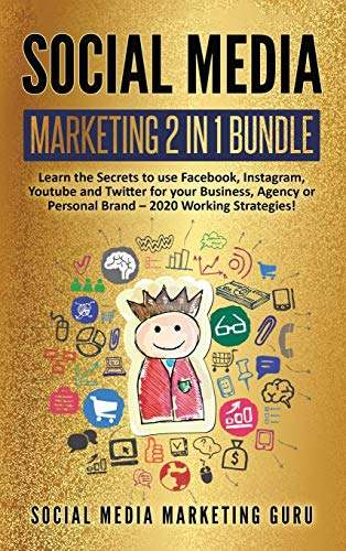 Social Media Marketing 2 Books in 1: Learn the Secrets to use Facebook, Instagram, Youtube and Twitter for your Business, Agency or Personal Brand - 2021 Working Strategies!