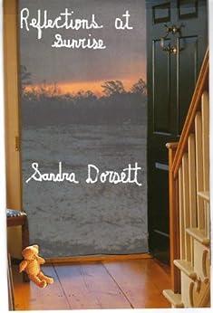 Reflections at Sunrise by [Sandra Dorsett]