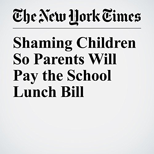 Shaming Children So Parents Will Pay the School Lunch Bill copertina