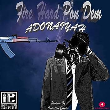 Fire Hard Pon Dem