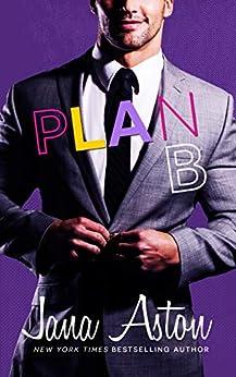 Plan B (Best Laid Plans Book 2) by [Jana Aston]