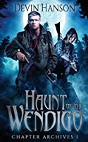 Haunt of the Wendigo (The Chapter Archives)