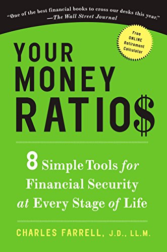 Compare Textbook Prices for Your Money Ratios: 8 Simple Tools for Financial Security at Every Stage of Life Illustrated Edition ISBN 9781583334164 by Farrell J.D.  LL.M, Charles