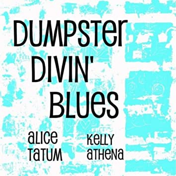 Dumpster Divin' Blues (feat. Kelly Athena)