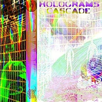 Holograms Cascade