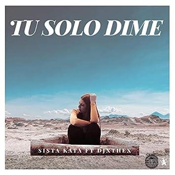 TU SOLO DIME (feat. Djxthex)