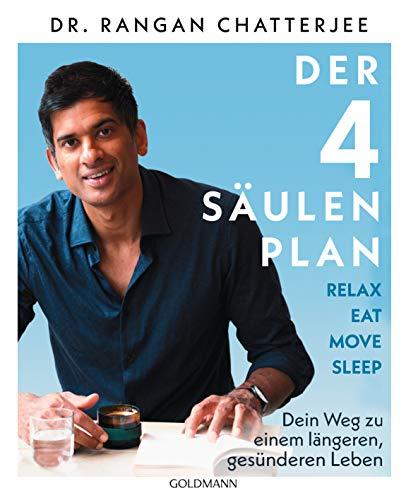 Der 4-Säulen-Plan - Relax, Eat, Move, Sleep: Dein Weg zu einem längeren,...
