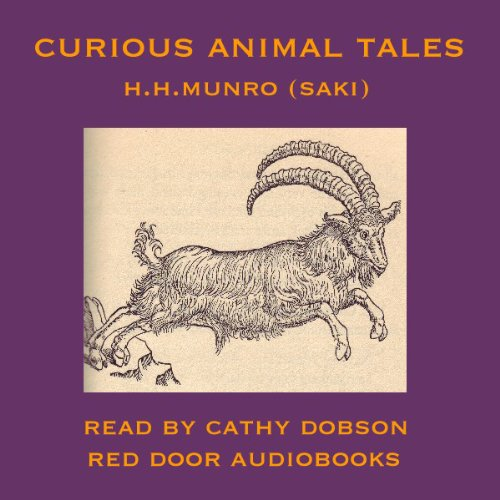 Curious Animal Tales                   Written by:                                                                                                                                 Hector Hugh Munro (Saki)                               Narrated by:                                                                                                                                 Cathy Dobson                      Length: 56 mins     Not rated yet     Overall 0.0