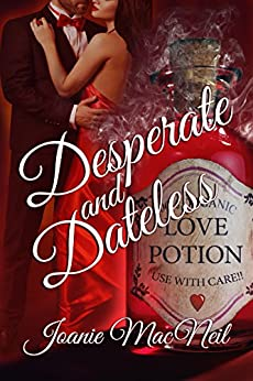 [Joanie MacNeil]のDesperate and Dateless (English Edition)
