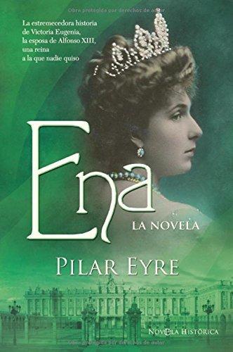 Ena - la novela (Novela Historica(la Esfera