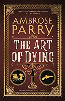 The Art of Dying (Way of All Flesh 2) by [Ambrose Parry]