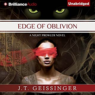 Edge of Oblivion     A Night Prowler Novel, Book 2              By:                                                                                                                                 J. T. Geissinger                               Narrated by:                                                                                                                                 Angela Dawe                      Length: 12 hrs and 5 mins     11 ratings     Overall 4.6