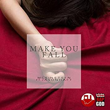 Make You Fall (feat. Jason Haft)
