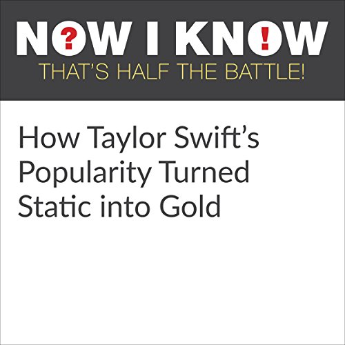 How Taylor Swift's Popularity Turned Static into Gold cover art