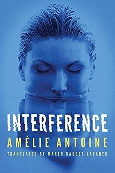Interference by [Amélie Antoine, Maren Baudet-Lackner]