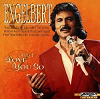 And I Love You So by Engelbert Humperdinck