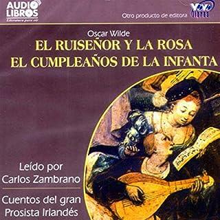 El Ruisenor y la Rosa/El Cumpleanos de la Infanta [The Nightingale and the Rose] (Texto Completo) cover art