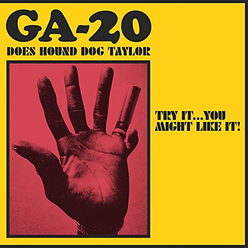 Try It...You Might Like It: GA-20 Does Hound Dog Taylor by GA-20 on Amazon Music Unlimited