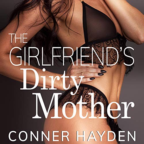 The Girlfriend's Dirty Mother audiobook cover art
