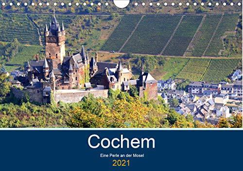 Cochem - Eine Perle an der Mosel (Wandkalender 2021 DIN A4 quer)