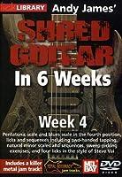 Andy James Shred Guitar in 6 Weeks: Week 4 [DVD] [Import]