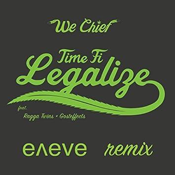 Time Fi Legalize (Eneve Remix)