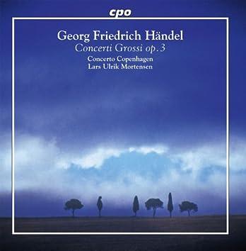 Handel: Concerti Grossi, Op. 3, Nos. 1-6
