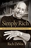 Simply Rich by Rich Devos (founder of Amway)