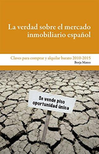 La verdad sobre el mercado inmobiliario español: Claves para ...