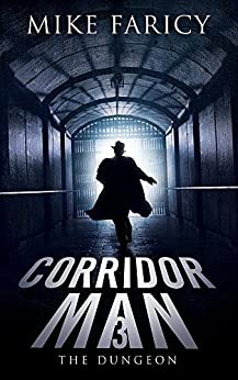 Corridor Man 3: The Dungeon by [Mike Faricy]