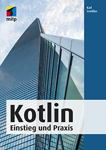 Kotlin: Einstieg und Praxis (mitp Professional)