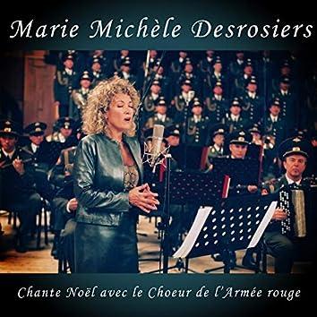 Chante Noël (Marie Michèle Desrosiers Chante Noël avec le Choeur de l'Armée Rouge)
