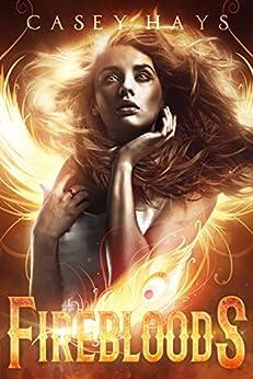 Firebloods by [Casey Hays, Anna Faulk]