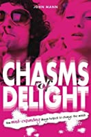 Chasms of Delight: How Mind-Expanding Drugs Helped to Change the World by John Mann(2015-01-01)