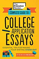 Complete Guide to College Application Essays: Essential Tips for Making Your Writing Stand Out (College Admissions Guides)