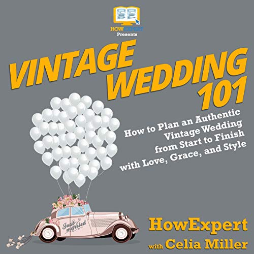Vintage Wedding 101     How to Plan an Authentic Vintage Wedding from Start to Finish with Love, Grace, and Style              By:                                                                                                                                 HowExpert,                                                                                        Celia Miller                               Narrated by:                                                                                                                                 Anna Doyle                      Length: 2 hrs and 29 mins     Not rated yet     Overall 0.0