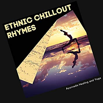 Ethnic Chillout Rhymes - Ayurveda Healing And Yoga