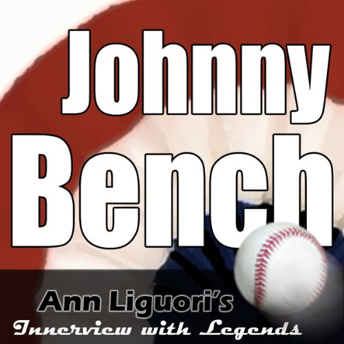 Ann Liguori's Audio Hall of Fame: Johnny Bench cover art