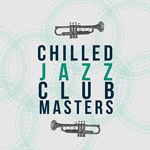 Chilled Jazz Masters, Instrumental Relaxing Jazz Club & Light Jazz Academy