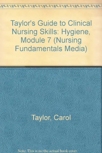 Taylor's Guide to Clinical Nursing Skills: Hygiene, Module 7 [VHS]