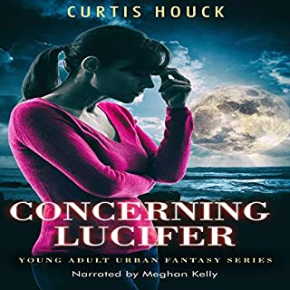 Concerning Lucifer     Young Adult Urban Fantasy Series              By:                                                                                                                                 Curtis Houck                               Narrated by:                                                                                                                                 Meghan Kelly                      Length: 2 hrs and 36 mins     8 ratings     Overall 4.3