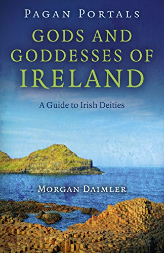 Pagan Portals - Gods and Goddesses of Ireland: A Guide to Irish Deities