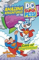 Cave of Kryptonite (Amazing Adventures of the Dc Super-pets)