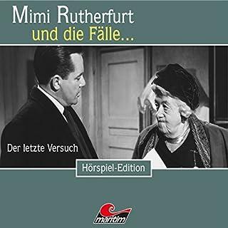 Der letzte Versuch     Mimi Rutherfurt und die Fälle… 33              Autor:                                                                                                                                 Maureen Butcher                               Sprecher:                                                                                                                                 Gisela Fritsch,                                                                                        Bernd Vollbrecht                      Spieldauer: 55 Min.     8 Bewertungen     Gesamt 4,6