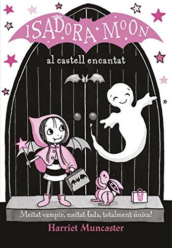 La Isadora Moon al castell encantat (La Isadora Moon) (Catalan Edition)