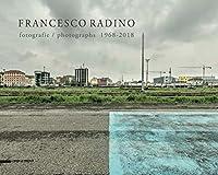 Francesco Radino: Photographs 1968-2018