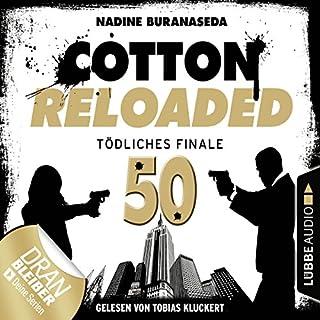 Tödliches Finale - Jubiläumsfolge     Cotton Reloaded 50              Autor:                                                                                                                                 Nadine Buranaseda                               Sprecher:                                                                                                                                 Tobias Kluckert                      Spieldauer: 5 Std. und 37 Min.     110 Bewertungen     Gesamt 4,0